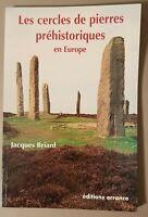 Les cercles de pierres préhistoriques en Europe, Jacques Briard, 2000, BE.