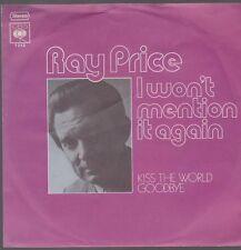 "7"" Single Ray Price I Wan`t Mention It Again / Kiss The Wporld Goodbye 70`s"