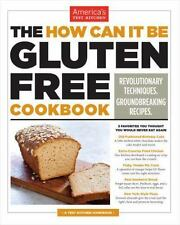 The How Can It Be Gluten Free Cookbook America's Test Kitchen - NEW