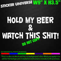 Hold My Beer & Watch This Sh*t Funny Car Window Decal Bumper Sticker Meme 0326