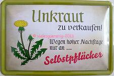 Schild 20x30 cm - Unkraut Selbstpflücker Nachfrage Garten Kleingarten Natur