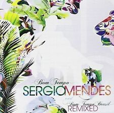 SERGIO MENDES - BOM TEMPO BRASIL REMIXED NEW CD