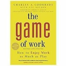 The Game of Work: How to Enjoy Work as Much as Play (Paperback or Softback)