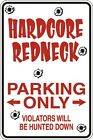 "Metal Sign Hardcore Redneck Parking Only 8"" x 12"" Aluminum S053"