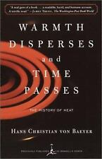 Warmth Disperses and Time Passes: The History of Heat (Modern Library Paperback