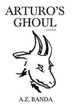 Arturo's Ghoul by A Banda (2013, Paperback)