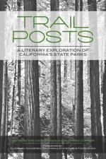 Trail Posts: A Literary Exploration of California's State Parks by Paperback Boo