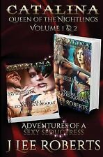 Catalina, Queen of the Nightlings - Volume 1 And 2 : Cleopatra's Pearls and...