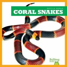 Coral Snakes (Bullfrog Books: Reptile World) by Imogen Kingsley