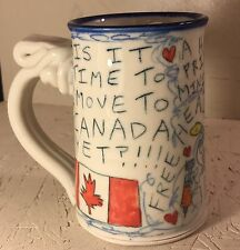 """Tom Edwards Wallyware Pottery Mug """"IS IT TIME TO MOVE TO CANADA 🇨🇦 YET?!!!"""""""