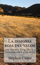 La Insignia Roja Del Valor : Con Apunte Biográfico e Introducción a la Obra...