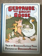 GERTRUDE THE GREEDY GOOSE by BARBARA EPHAN TODD - HARDBACK - 1ST EDITION - 1939