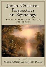 Judeo-Christian Perspectives on Psychology : Human Nature, Motivation, and...