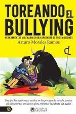 USED (LN) Toreando el bullying: Herramientas milenarias para aprender de tus emo