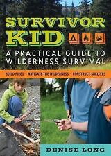 Survivor Kid: A Practical Guide to Wilderness Survival by Long, Denise, Good Boo