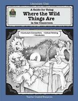 A Guide for Using Where the Wild Things Are in the Classroom (Literature Units)