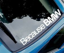 BECAUSE BMW Funny Novelty Car/Window Vinyl Sticker/Decal - Large Size