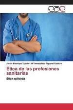 Ética de las profesiones sanitarias (Spanish Edition) by Manrique Tejedor Javier