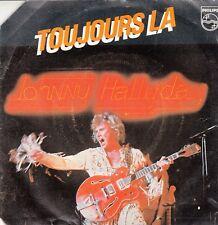 "45 T SP   JOHNNY HALLYDAY ""TOUJOURS LA"""