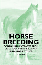 Horse Breeding - Containing Extracts from Livestock for the Farmer and Stock