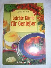 Anne Wilson - leichte Küche für Geniesser  - Buch | gebraucht