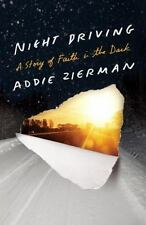 Night Driving: A Story of Faith in the Dark, Good Books
