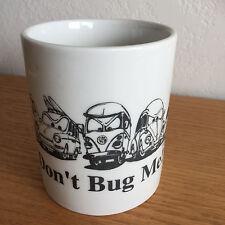 "Don't Bug Me Volkswagen Vw Bugs Campers Other Models Coffee Mug 3 5/8"""