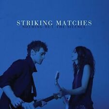 Nothing but The Silence 0602547146373 by Striking Matches CD
