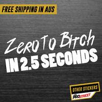 ZERO TO BITCH JDM CAR STICKER DECAL Drift Turbo Euro Fast Vinyl #0566