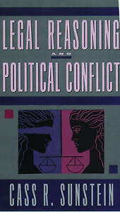 Legal Reasoning and Political Conflict by Cass R. Sunstein (Paperback, 1998)