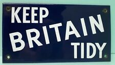 Vintage Keep Britain Tidy Enamel Sign Good Condition