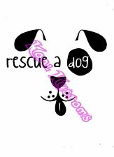 VINYL DECAL STICKER RESCUE A DOG...DOG SHELTER...CAR TRUCK WINDOW