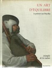 UN ART D'EQUILIBRE : LA PEINTURE AUX PAYS-BAS - TRIOMPHE DE LA COULEUR -1963-