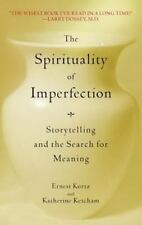 The Spirituality of Imperfection Storytelling & the Search for Meaning Catholic