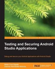 Testing and Securing Android Studio Applications by Antonio Hernandez...