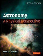 Astronomy: A Physical Perspective by Marc Leslie Kutner (Paperback, 2003)