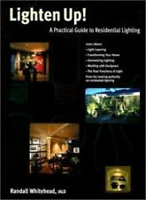 Lighten Up!: A Practical Guide to Residential Lighting, Whitehead, Randall, Good