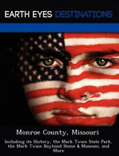 Monroe County, Missouri: Including Its History, the Mark Twain State Park, the