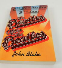 The Beatles After The Beatles John Blake All You Need Was Love Soft Cover Book