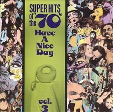 Super Hits of the '70s: Have a Nice Day, Vol. 3 by Various Artists (CD, Jan-1990