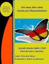 Also Dann, Bitte Scheon, Aleman para Hispanohablantes : Libro de Texto y...