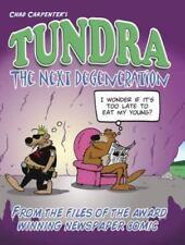 Tundra: the Next Degeneration by Chad Carpenter