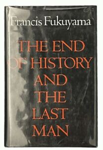 Francis Fukuyama: The End of History and the Last Man FIRST EDITION