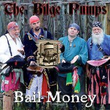 The Bilge Pumps - Bail Money CD - Pirate Shanties/Sea Music/Celtic Songs