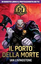 Fighting Fantasy - Libro Game - Ian Livingstone - IL PORTO DELLA MORTE - Salani