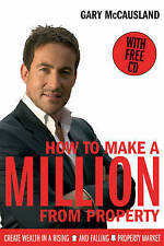 How to Make a Million from Property: Create Wealth in a Rising and Falling...