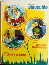 COLLANA 3 FIABE MALIPIERO 1969  PINOCCHIO IL SOLDATINO DI STAGNO FIAMMIFERARIA