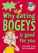 Why Eating Bogeys is Good for You,Mitchell Symons