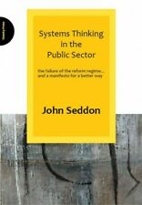 Systems Thinking in the Public Sector : The Failure of the Reform Regime... a...