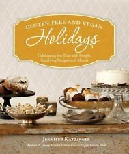 Gluten-Free and Vegan Holidays: Celebrating the Year with Simple, Satisfying Rec